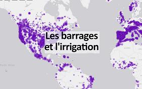 Annoter une carte et rédiger un texte pour expliquer la répartition des barrages destinés à l'irrigation