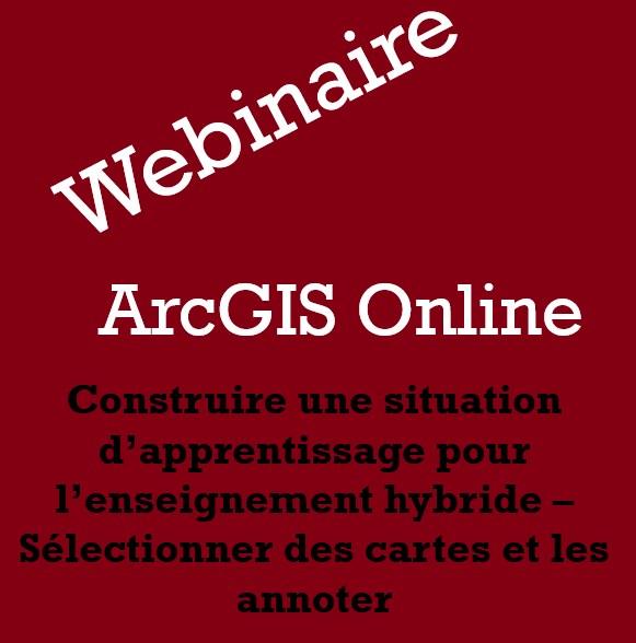 ArcGIS Online – Construire une situation d'apprentissage pour l'enseignement hybride – Sélectionner des cartes et les annoter