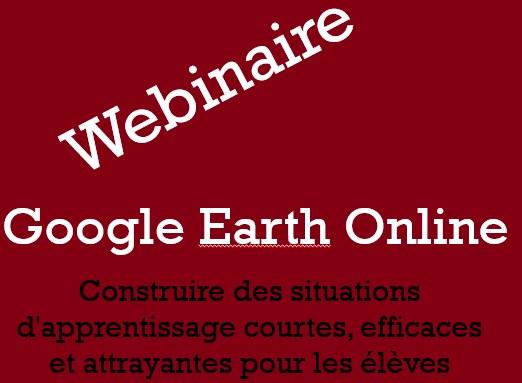 Webinaire – Google Earth Online – Construire des situations d'apprentissage courtes, efficaces et attrayantes pour les élèves