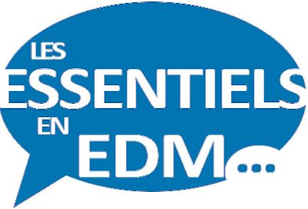 Les éléments essentiels en EDM – Mise à jour en mars 2021